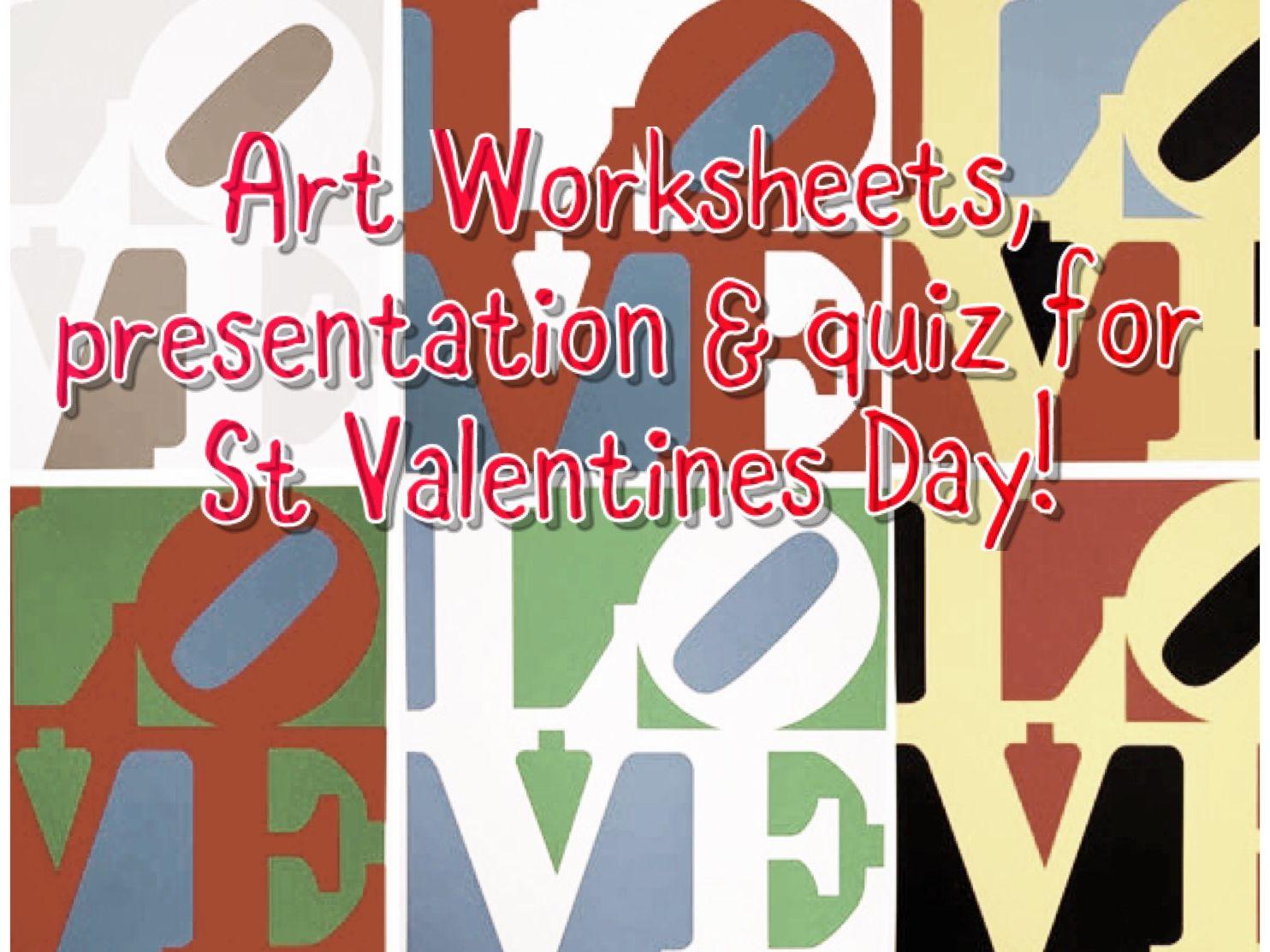 St Valentines Day themed Art worksheets, presentation & Quiz