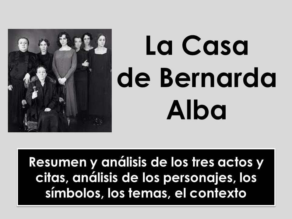 La Casa de Bernarda Alba - Análisis de los actos, personajes, temas, símbolos y contexto