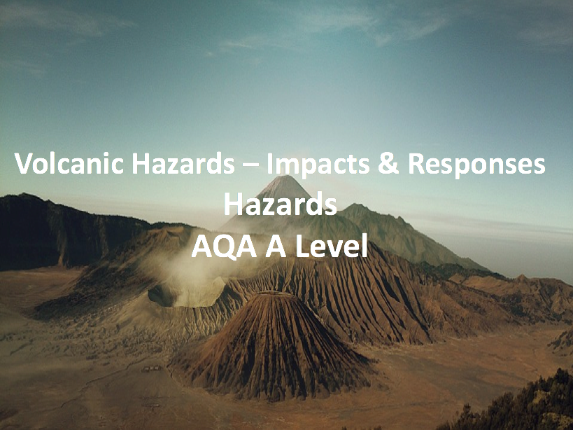 Volcanic Hazards- Impacts and response - AQA A Level Geography