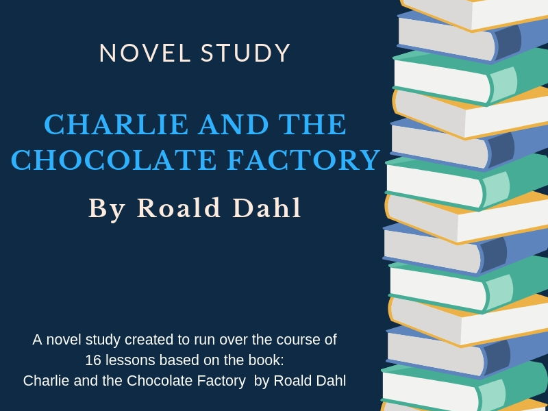 Charlie and the Chocolate Factory Unit Plan - Novel Study with Worksheets