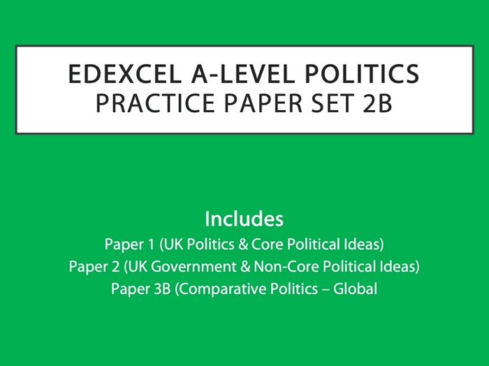 A-Level Politics: Practice Paper Set 2B (Edexcel)