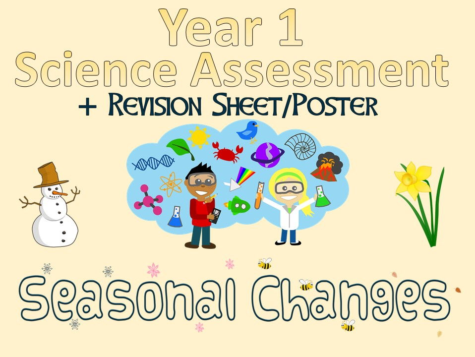 Year 1 Science Assessment: Seasonal Changes + Revision Sheet/Poster