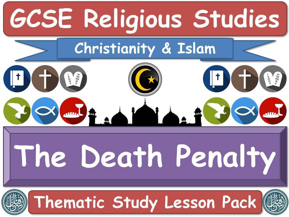 The Death Penalty - Islam & Christianity (GCSE Lesson Pack) (Muslim / Islamic & Christian Views) [Religious Studies]