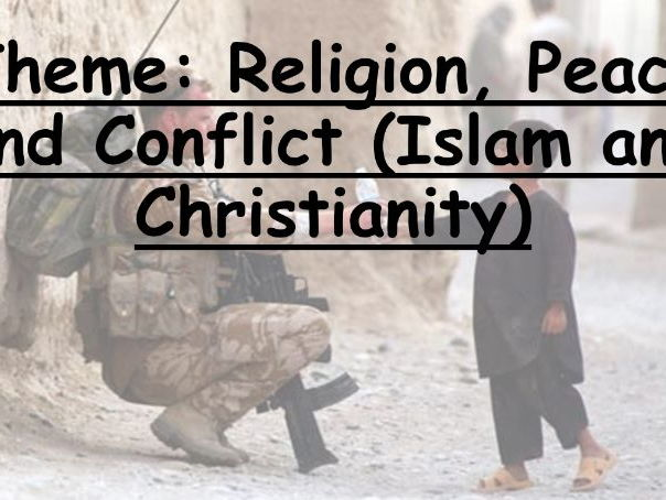 GCSE AQA New Spec Theme Peace and Conflict (Islam and Christianity)
