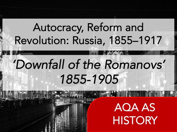 AQA History - Autocracy, Reform and Revolution: Russia, 1855–1917 - Content 1855-1905
