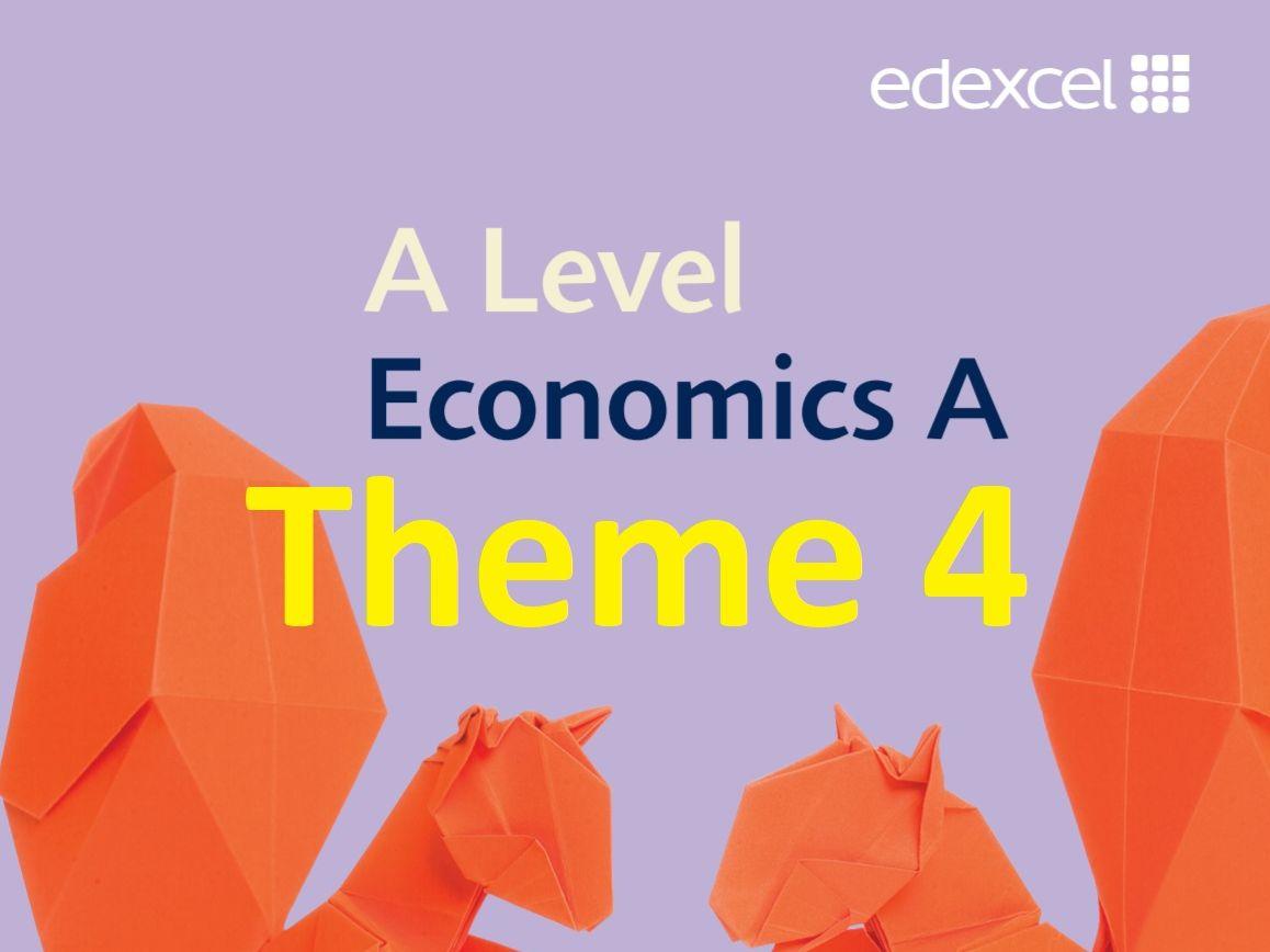 Edexcel  Economics A - Theme 4