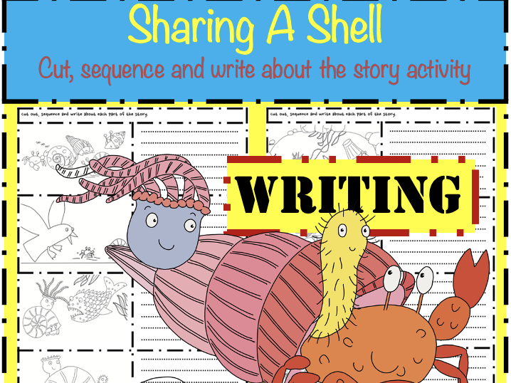 Sharing a Shell Julia Donaldson writing task: Cut sequence and write to retell
