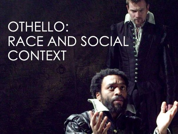 A Level English Literature: Othello: Race and Social Context (multiple lessons)
