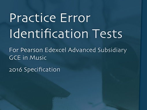Practice Error Identification Tests for Pearson Edexcel AS Music (2016 Specification)