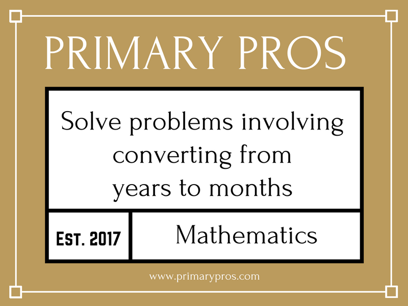 Solve problems involving converting from years to months