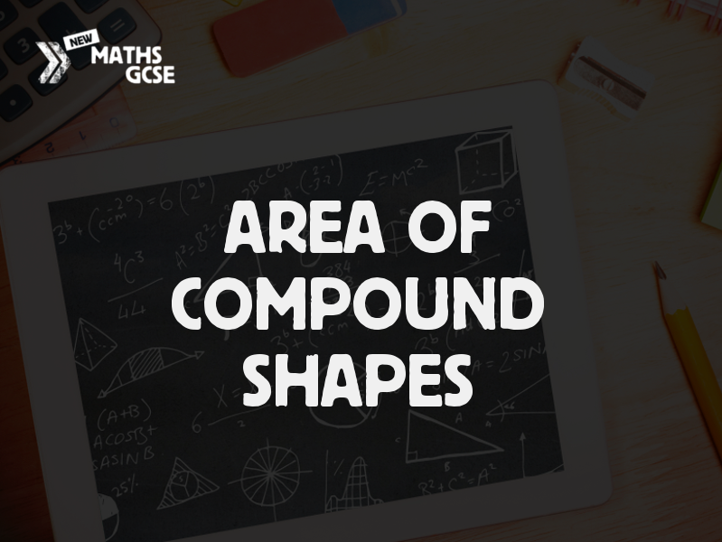 Area of Compound Shapes -Complete Lesson