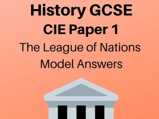 The League of Nations: GCSE Exam Model Answers