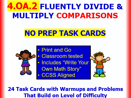 4.OA.2 Math NO PREP Task Cards—REPRESENT  MULTIPLICATIVE COMPARISONS