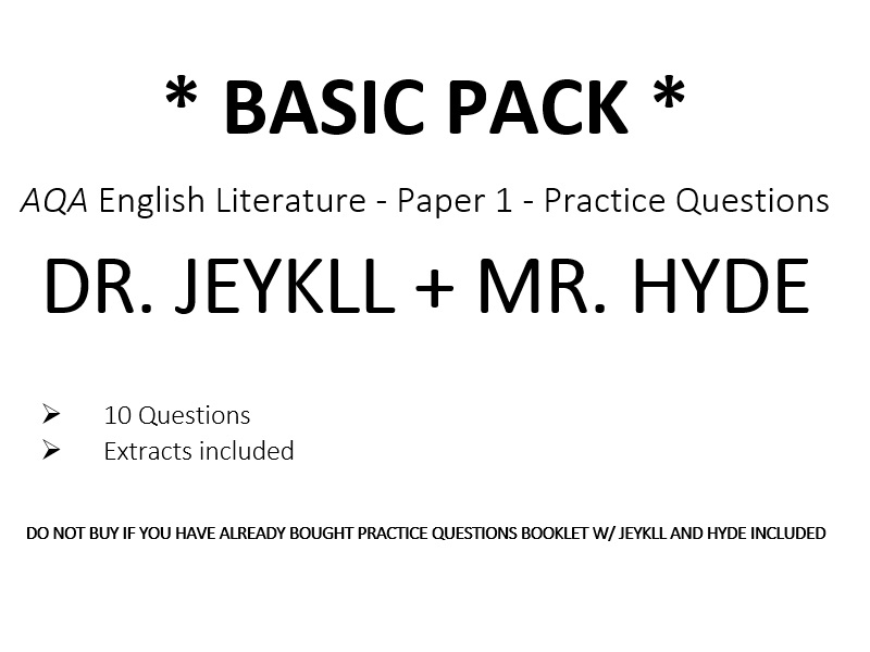 AQA English Literature - Paper 1 – DR. JEYKLL + MR. HYDE - Practice Questions *BASIC PACK*