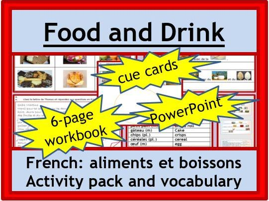 Food and Drink - French: 6-page wkbk, 9-slides PPP, 42 cue cards, vocab