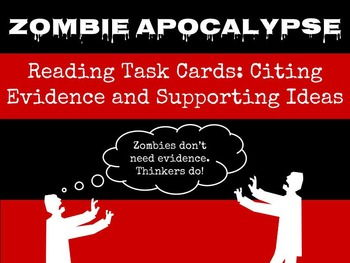Zombie Apocalypse Reading Task Cards (Citing Evidence & Supporting Ideas)