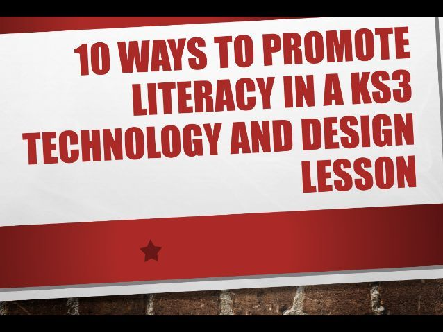Ten ways to promote literacy in Technology and Design