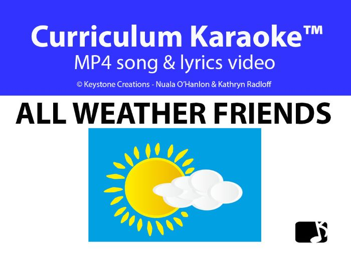 'ALL-WEATHER FRIENDS' (Grades Pre K-4) ~ Curriculum Song Video