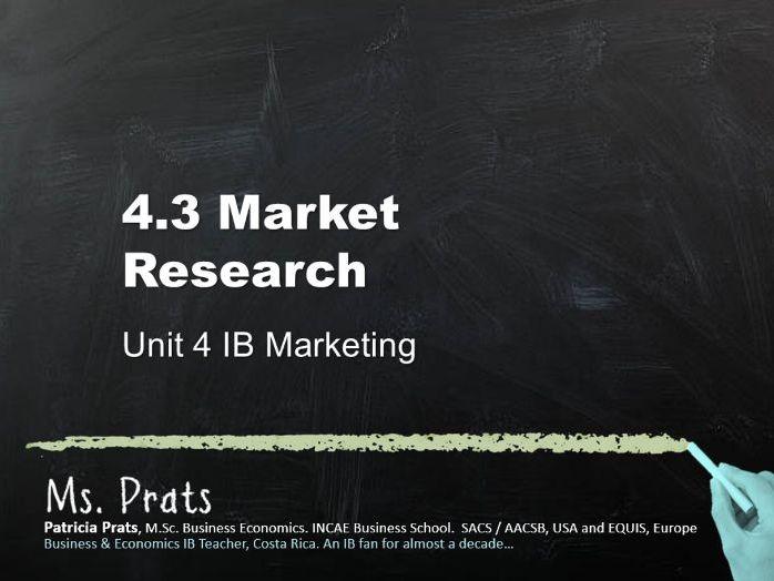 UNIT 4 IB Marketing: 4.3 Market Research