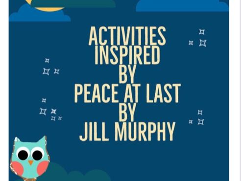 Activities based on Peace at Last by Jill Murphy Home School
