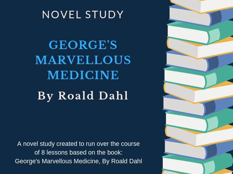 George's Marvellous Medicine Novel Study and Unit Plan