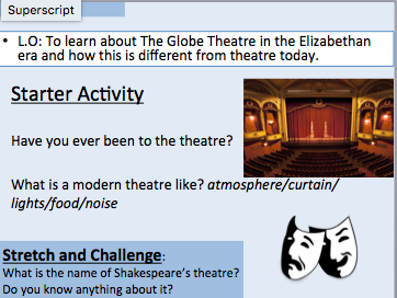 Shakespeare - The Globe Theatre. Understanding the differences between theatre then and now.
