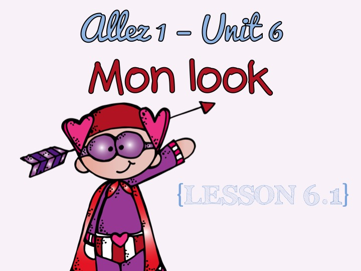 Allez 1 - Unit 6 - Mon look - 6.1 - les vêtements - clothes - KS3 French