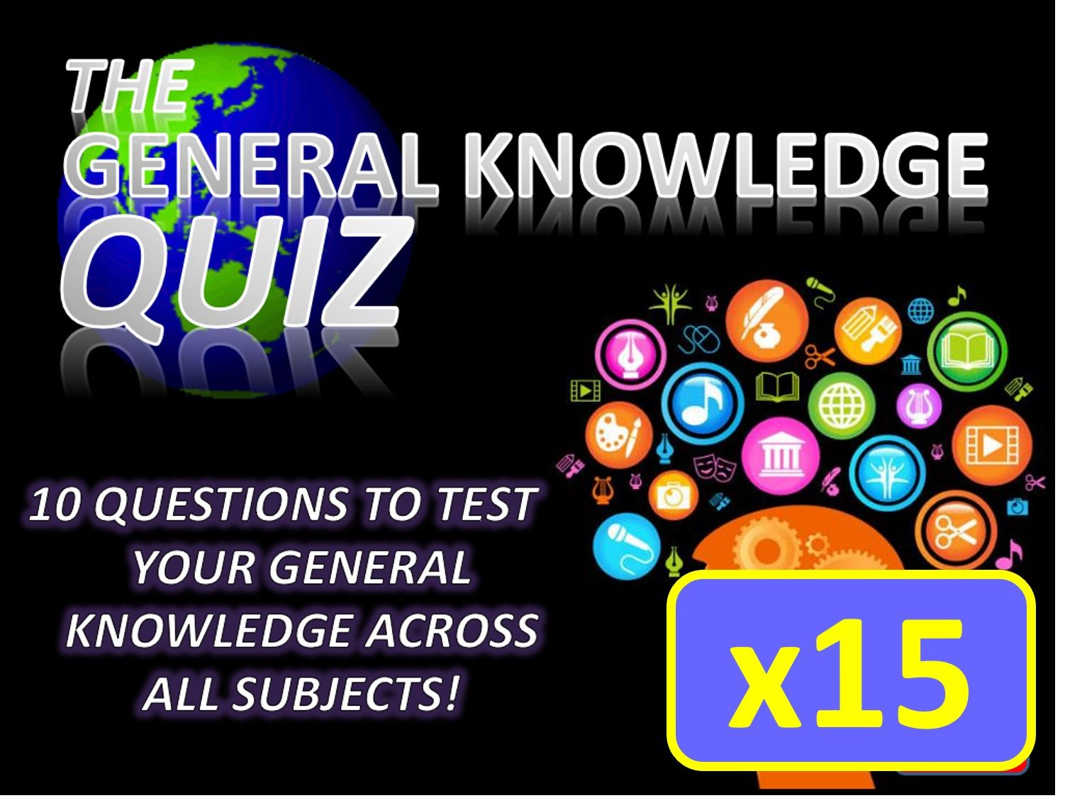 15 x The General Knowledge Pub Quiz (#1-15) Form Tutor Time Cross Curricular Settler End of Term