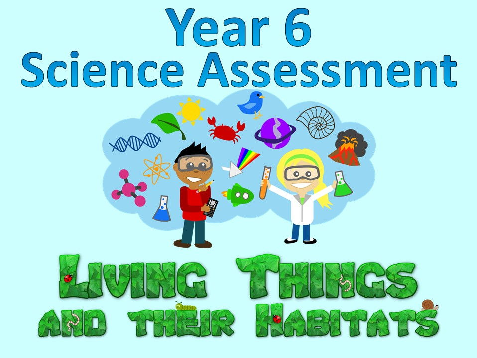 Year 6 Science Assessment: Living Things and Their Habitats