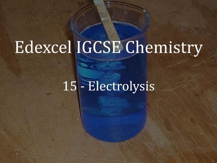 Edexcel IGCSE Chemistry Lecture 15 - Electrolysis