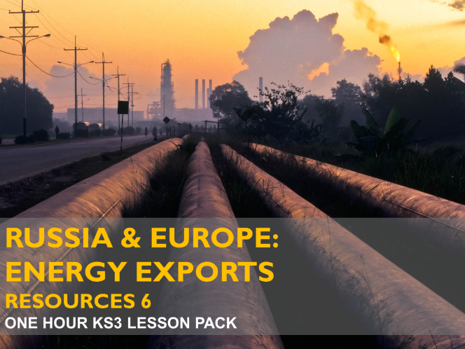 Resources 6: Russia & Europe: Exporting Energy (KS3)