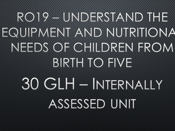 Cambridge national Child development RO19 Understand the equipment and nutritional needs