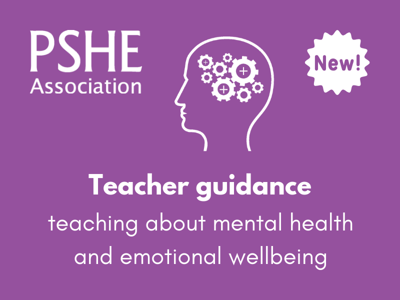PSHE - Guidance on teaching about mental health and emotional wellbeing