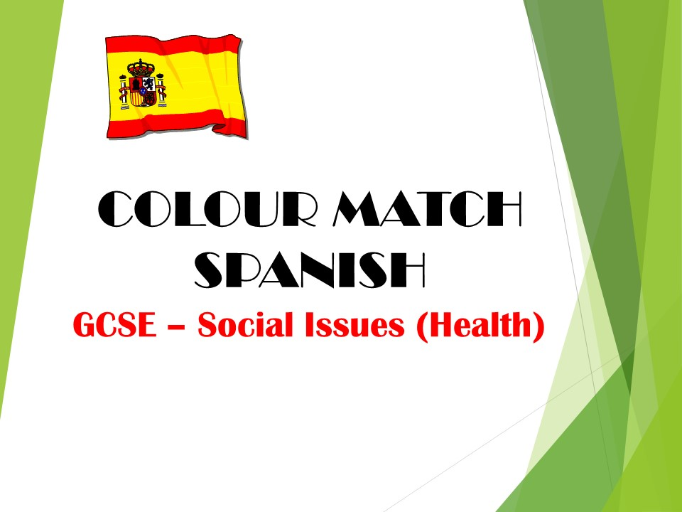 GCSE SPANISH - Social Issues (Health) - COLOUR MATCH