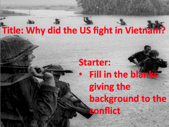 Vietnam - Lesson 1 Why did the USA fight in Vietnam?