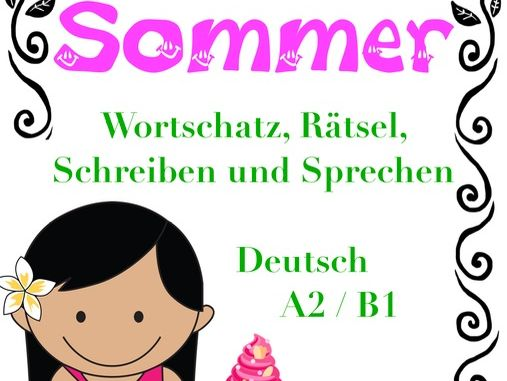 😊  SOMMER 😊  35 pages games and activities: speaking, vocab A2/B1 / German summer, Back to school