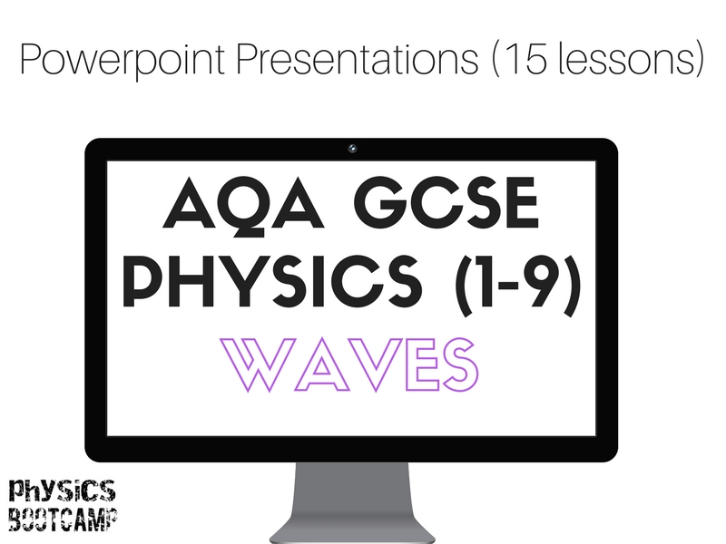 AQA GCSE Physics (1-9) Waves 15 Powerpoint presentations