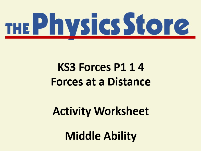 KS3 Physics P1 1 4 Forces at a Distance Activity Worksheet Middle Ability