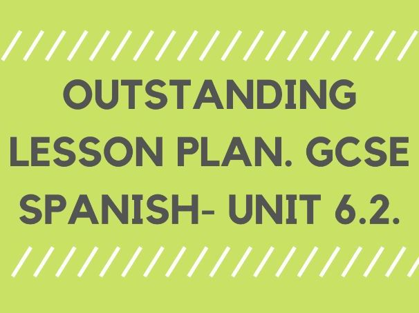 OUTSTANDING LESSON PLAN AND PP. GCSE SPANISH, Healthy Living- Unit 6.2.