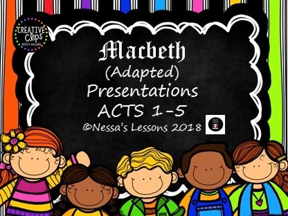 Macbeth Acts 1-5 PRESENTATIONS (Adapted)