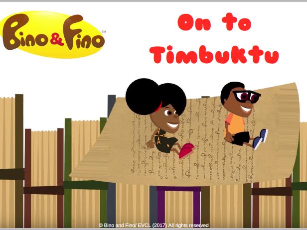 Bino and Fino - On to Timbuktu!