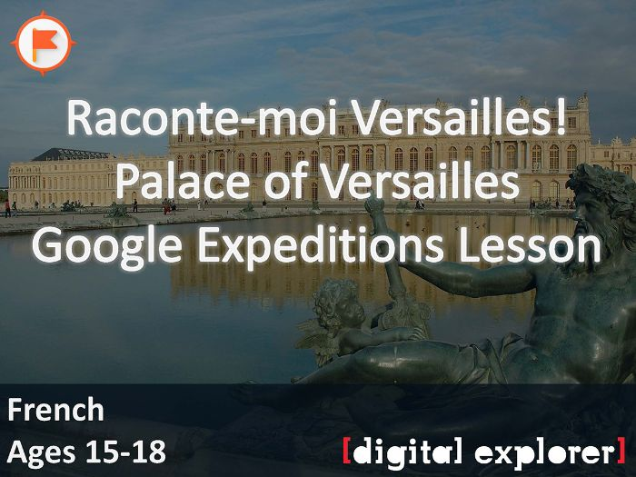 Raconte-moi Versailles! #GoogleExpeditions Lesson