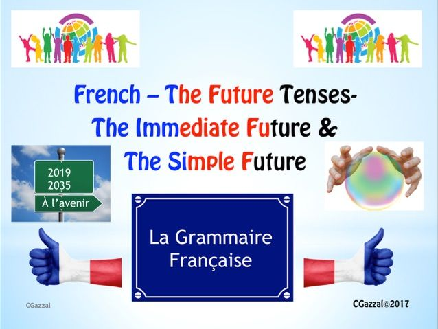 The French Future Tense with Aller and The Simple Future - A Complete Guide.