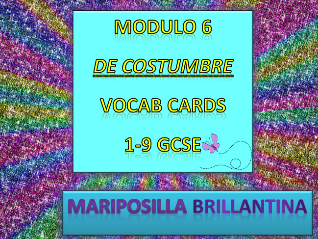 MODULO 6 DE COSTUMBRE COMPLETE GLOSSARY. VOCABULARY BILINGUAL CARDS