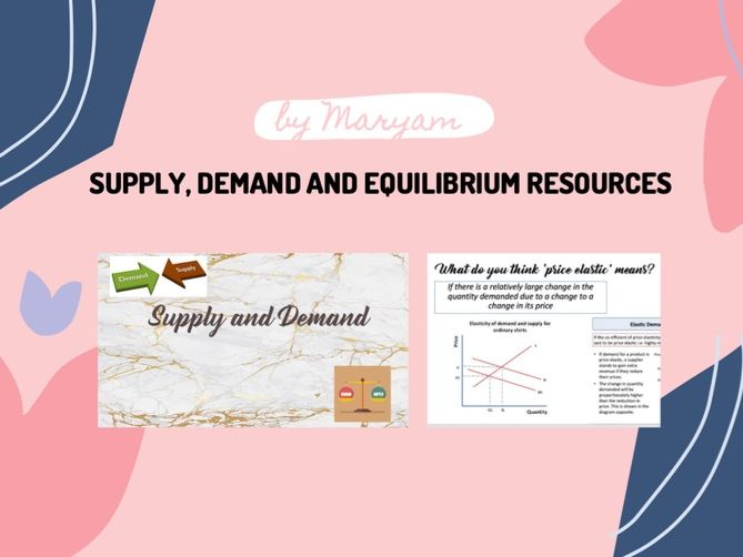 Supply, Demand and Equilibrium resources