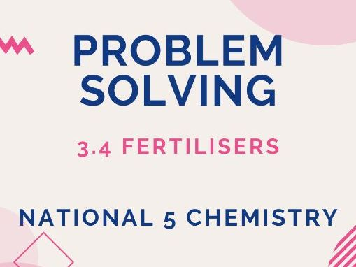 Problem Solving - Fertilisers - National 5 Chemistry