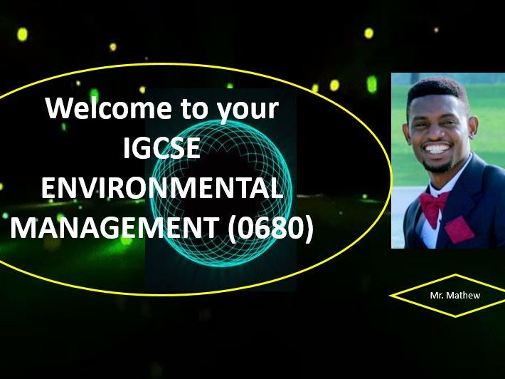 IGCSE ENVIRONMENTAL MANAGEMENT CHAPTER 1 TO 9 POWER POINT RESOURCES