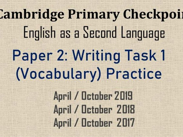 Cambridge Checkpoint ESL P2 Writing Task 1 (Vocabulary) PowerPoint Practice
