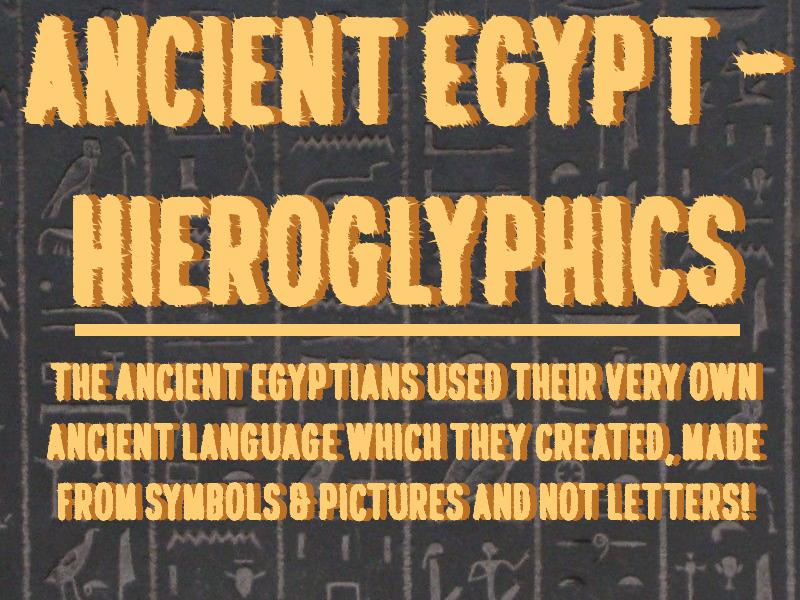 Ancient Egypt - Hieroglyphics