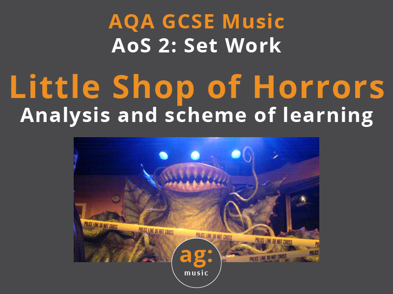 AQA GCSE Music: Little Shop of Horrors